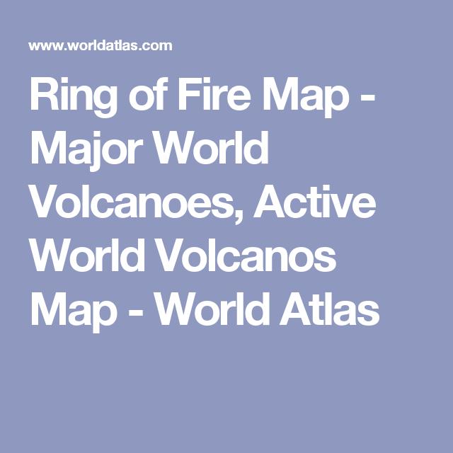 Ring of Fire Map - Major World Volcanoes, Active World Volcanos Map - World Atlas