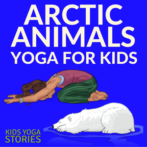 11 Arctic Animals Yoga Poses For Kids Printable Poster