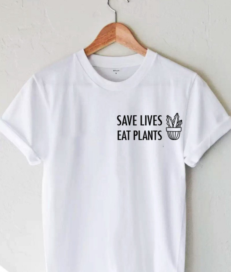 a56c5125 Saves Lives, Eat Plants t-shirt. Vegan for the animals, for the planet &  for the future of our kids. Be part of our movement.