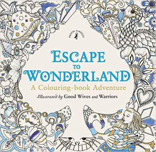 Escape To Wonderland. A Colouring book Libro para colorear, Alicia ...