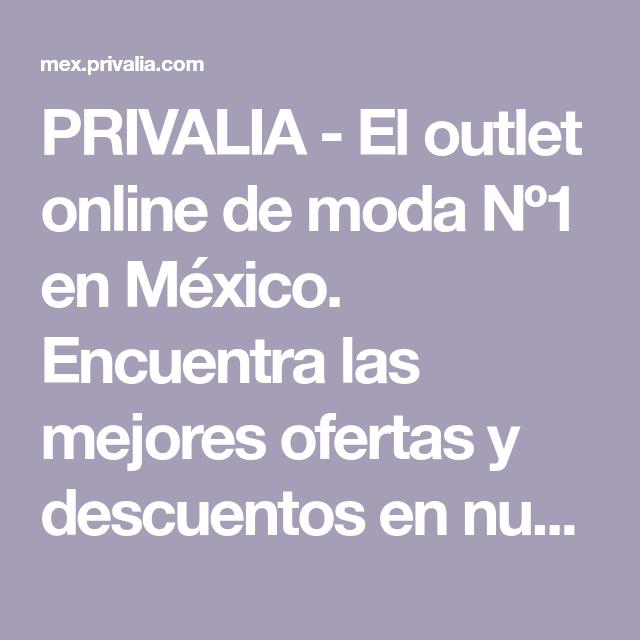 88fda8317fc PRIVALIA - El outlet online de moda Nº1 en México. Encuentra las mejores  ofertas y