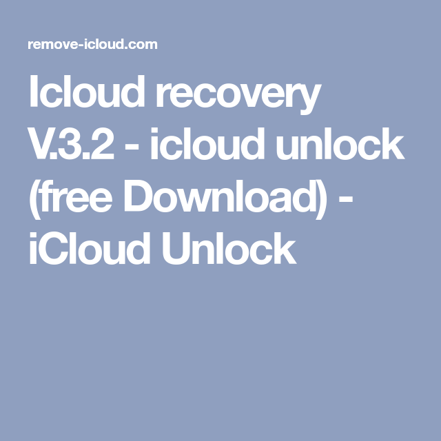Icloud recovery V 3 2 - icloud unlock (free Download