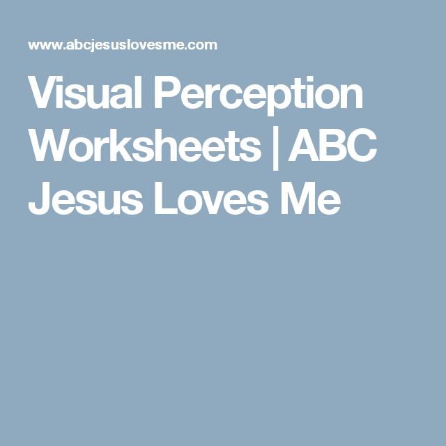 Visual Perception Worksheets Abc Jesus Loves Me Visual