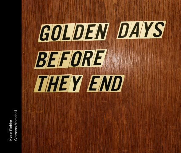 Golden Days Before They End Klaus Pichler Book Of Job Golden