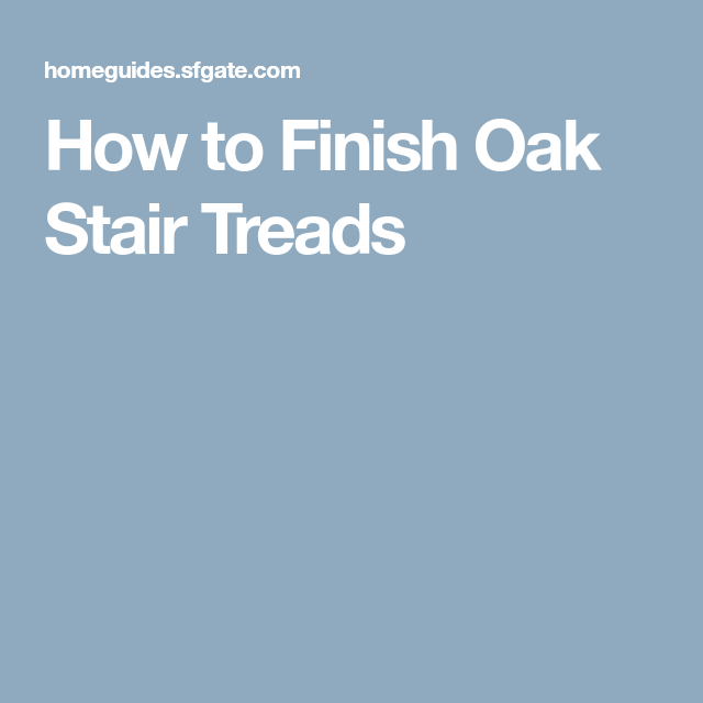 Best How To Finish Oak Stair Treads Oak Stairs Stair Treads 400 x 300