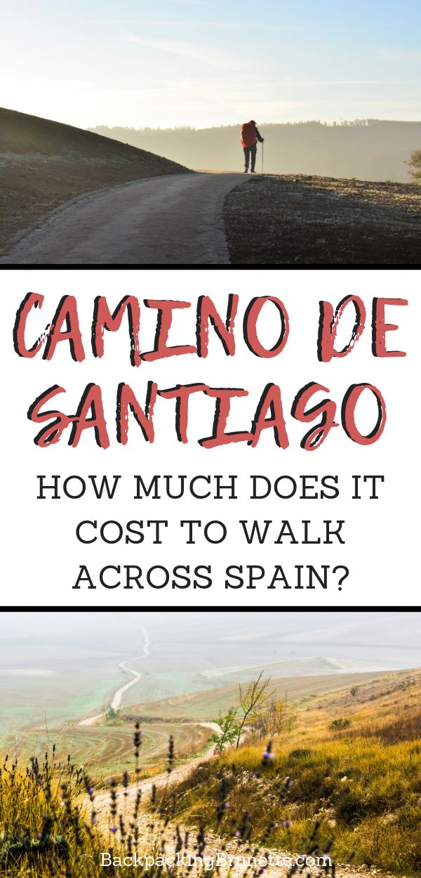 Cost Of The Camino De Santiago 2020 How Much Should You Budget Camino De Santiago Camino - Camino De Santiago How Many Miles