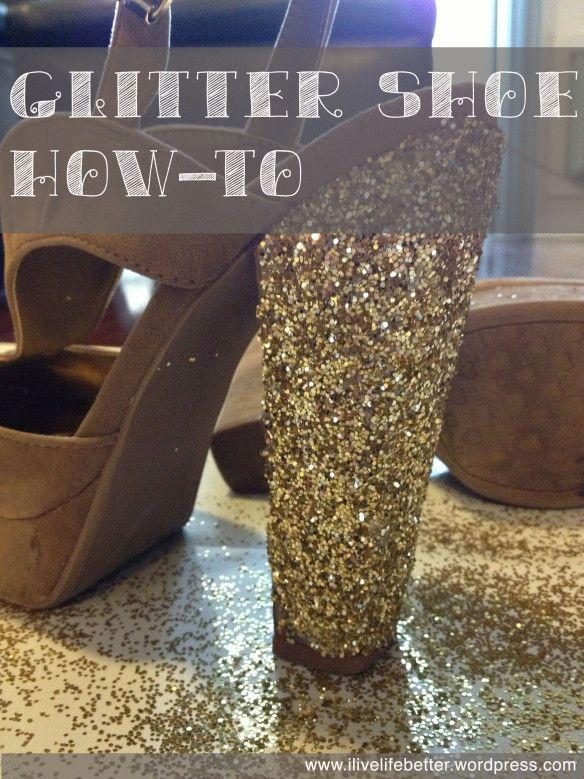 glitter shoe how-to : i live life better