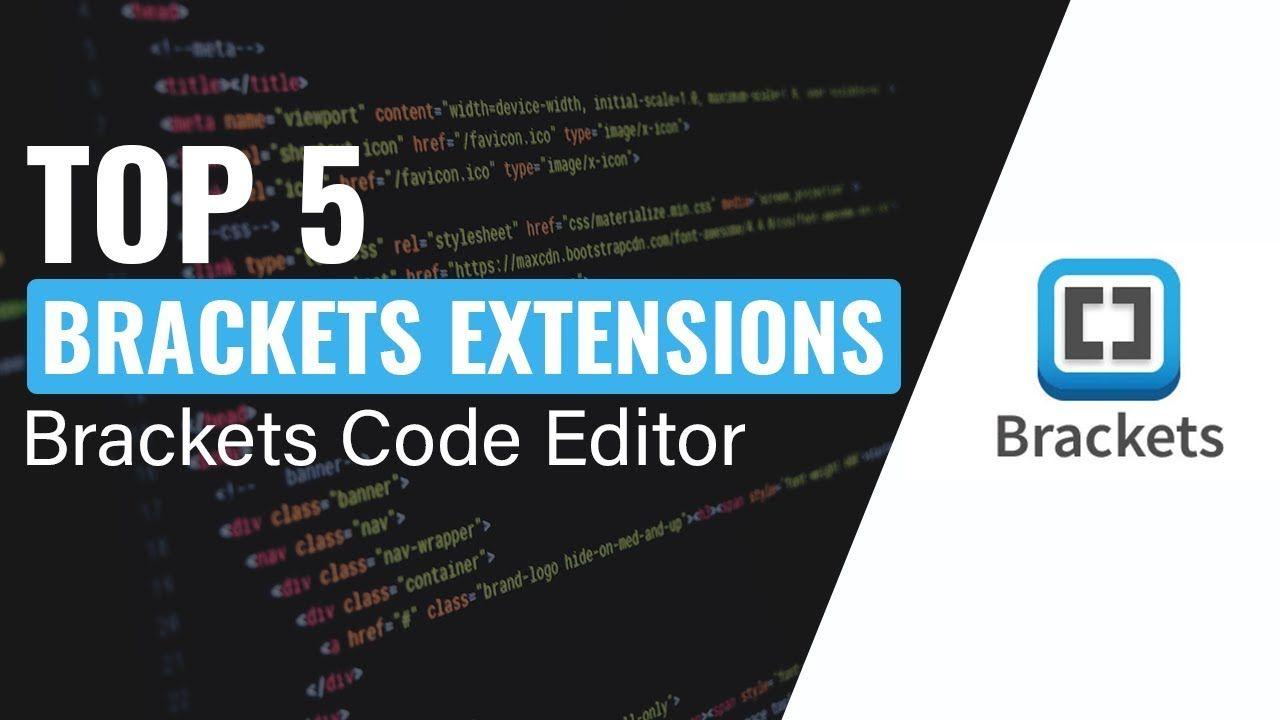 Top 5 Brackets Extensions Brackets Code Editor Coding Web