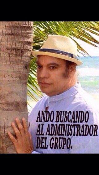Ando Buscando Al Administrador Del Grupo Spanish Jokes Jokes Thoughts