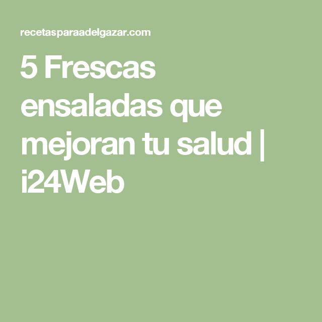 5 Frescas ensaladas que mejoran tu salud | i24Web