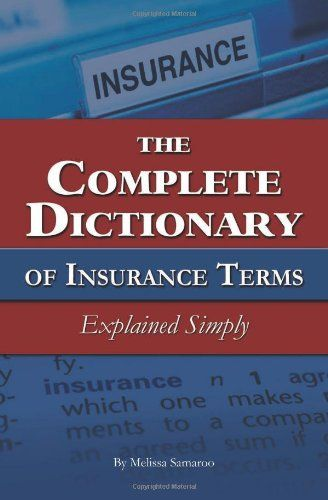 Download Pdf The Complete Dictionary Of Insurance Terms Explained