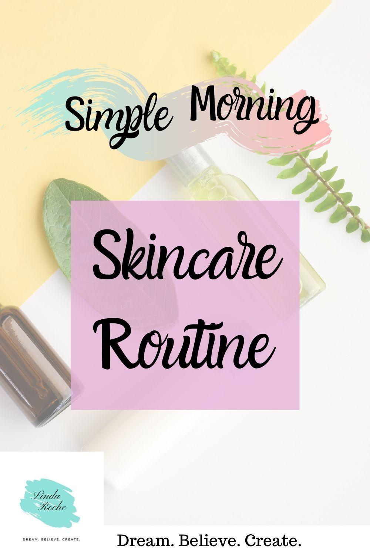 Simple Morning Skincare Routine Morning Skincare Morning Skin Care Routine Beauty Routine Checklist