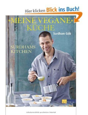 Meine Vegane Kche Surdhams Kitchen  Kochbcher