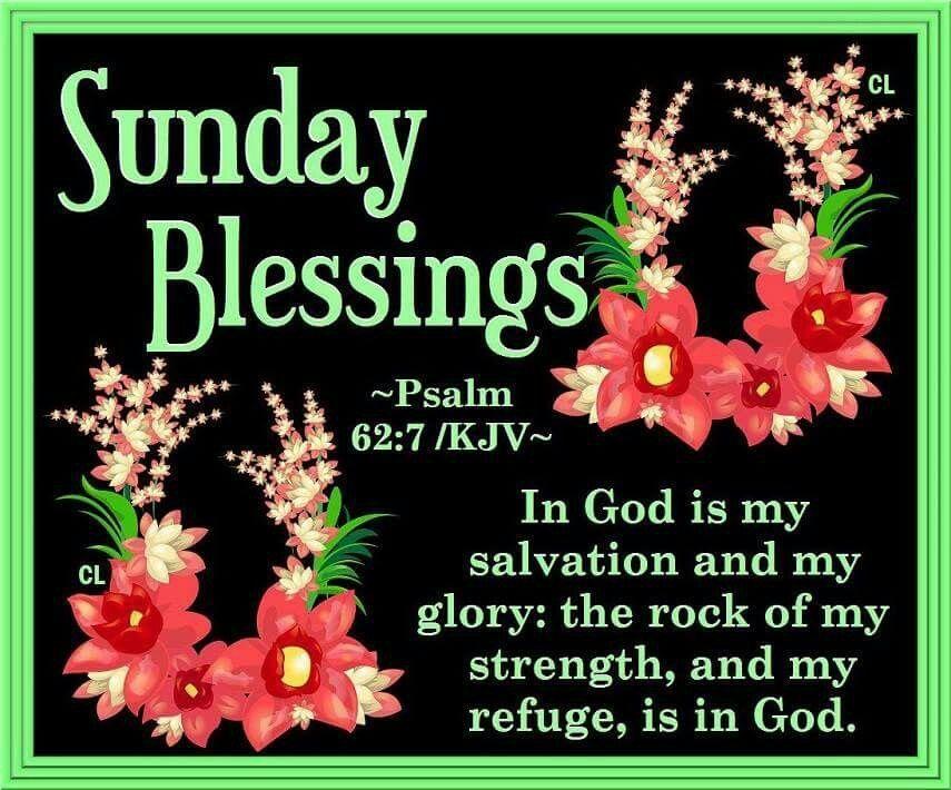 Sunday Blessings Psalm 62:7 Good Morning Sunday Sunday