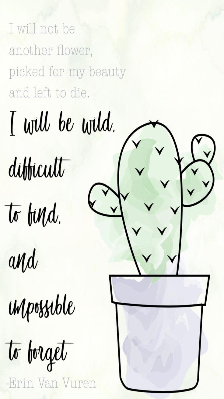 I will not be a flower quote Erin Van Vuren (Cactus