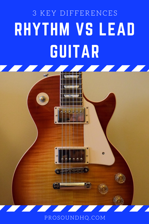Rhythm Vs Lead Guitar Guitar Guitar Tips Cool Guitar