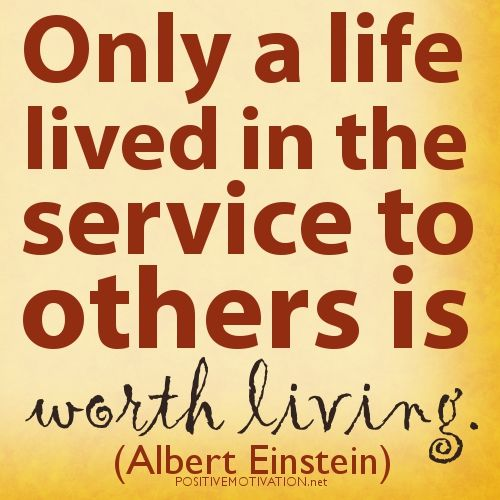 Albert Einstein QUOTESOnly A Life Lived In The Service To Others Is Classy Service Quotes