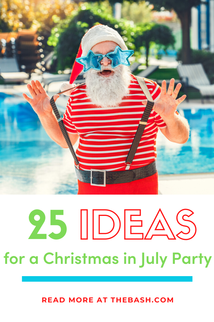 25 Creative Christmas In July Party Ideas For 2020 In 2020 Christmas In July July Party Party Entertainment