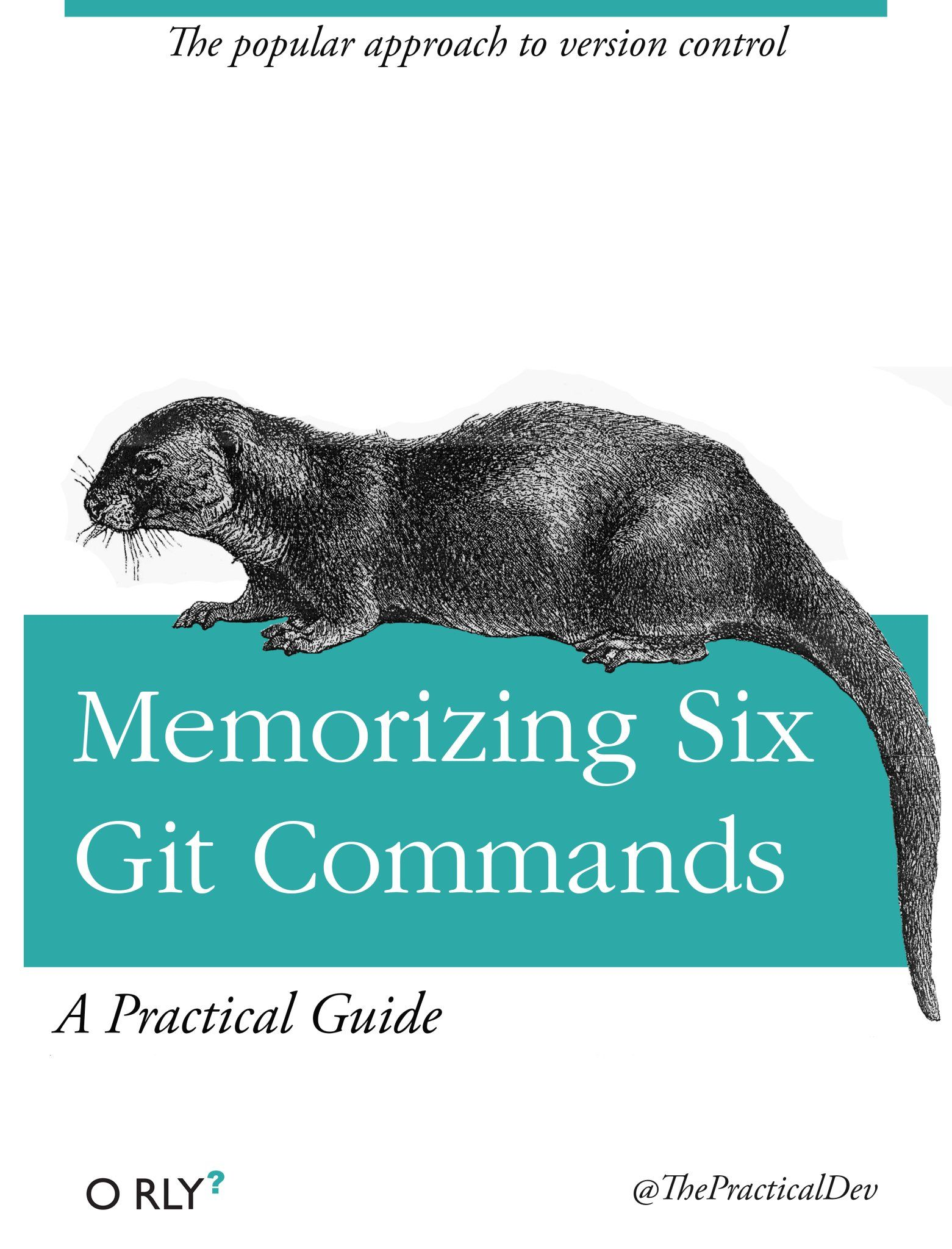 Memorizing Six Git Commands: The popular approach to version control