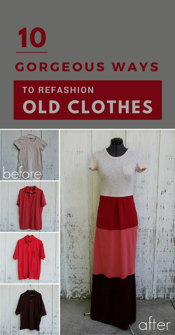 10 Gorgeous Ways to Refashion Old Clothes (Tutorials Included is part of Upcycle Clothes Patterns - If you've got a closet full of clothing that doesn't fit or isn't flattering, you don't have to dump