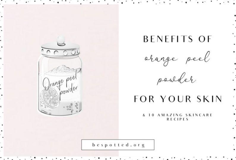 Photo of Orange Peel Powder – Benefits for Your Skin & 10 Amazing Recipes