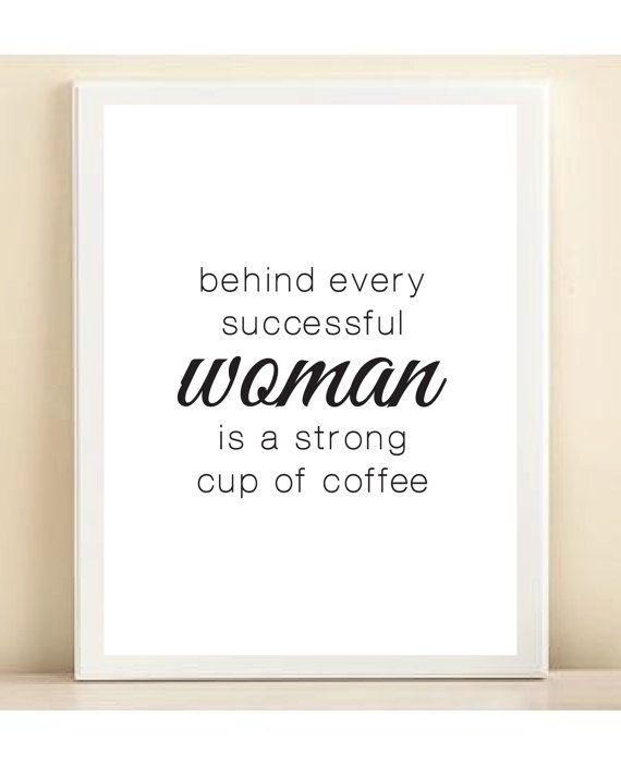 """Black and White """"Behind Every Successful Woman is a Strong Cup of Coffee"""" by AmandaCatherineDes, $15.00, https://www.etsy.com/listing/203628211/black-and-white-behind-every-successful"""