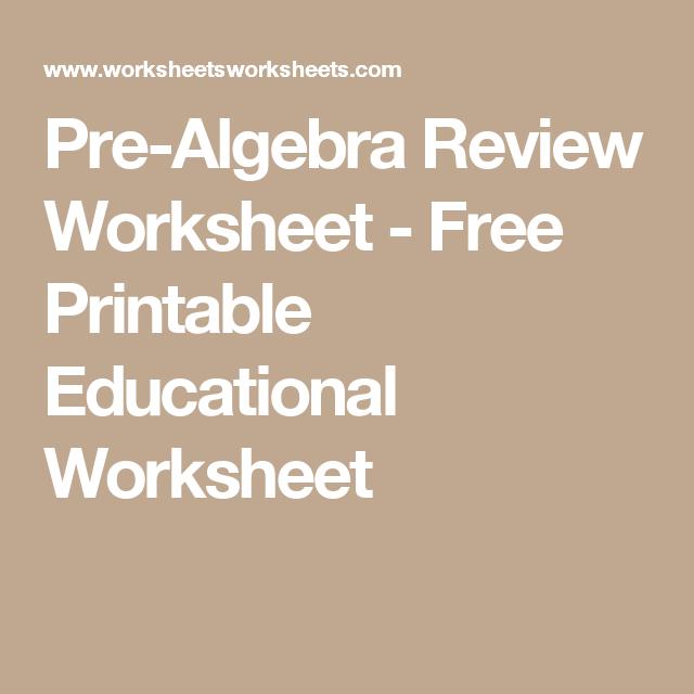 Pre Algebra Review Worksheet Free Printable Educational Worksheet