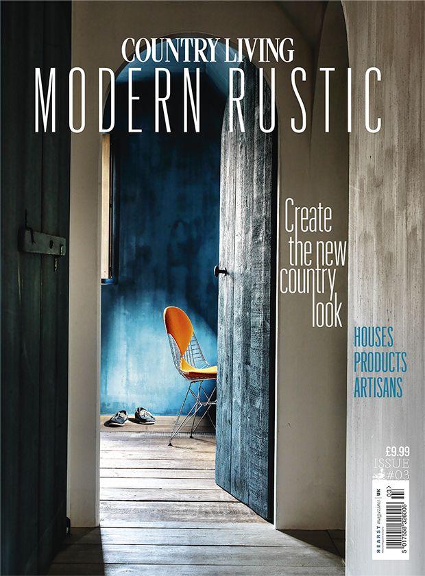 Modern Rustic Issue Three Modern Rustic Modern Rustic Decor Home Design Magazines