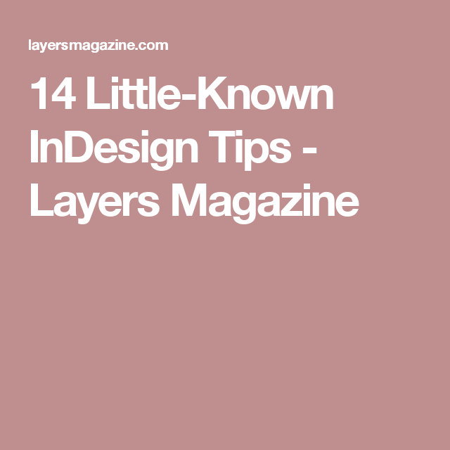 14 Little-Known InDesign Tips - Layers Magazine