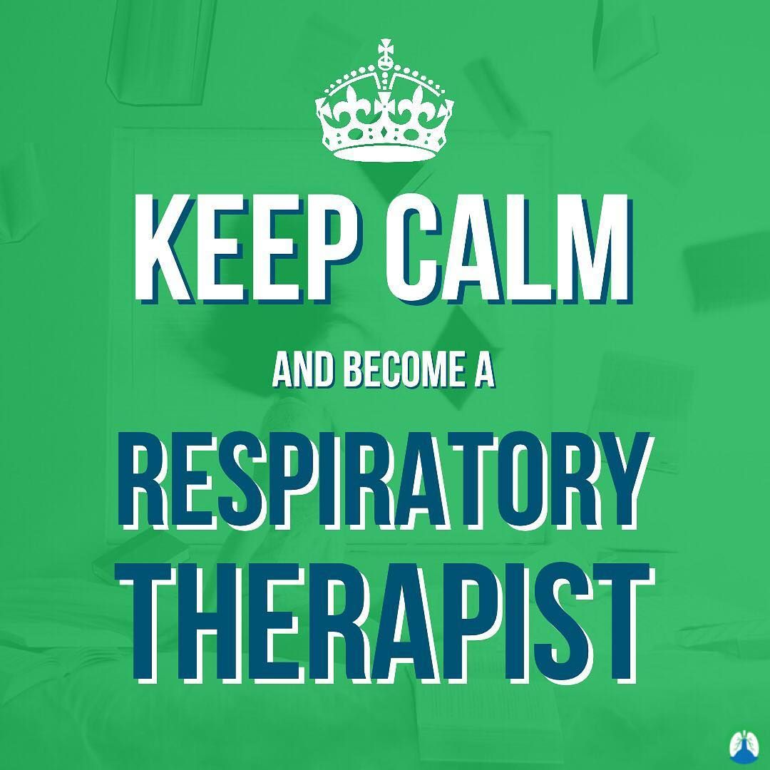 Keep Calm And Become A Respiratory Therapist Respiratory Therapy Respiratory Therapist Respiratory