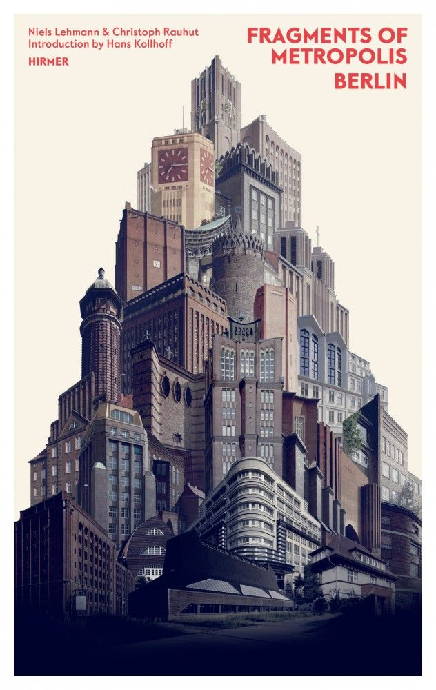 Fragments Of Metropolis An Exploration Of Berlin S Expressionist History Berlin Berlin Art Best Books Of 2017