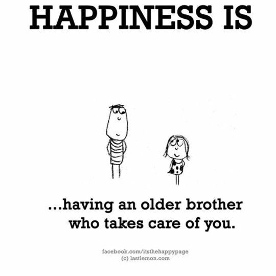Happiness Is Big Brother Quotes Brother Quotes Sister Quotes Funny