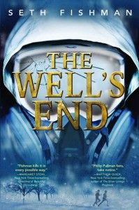 The Well's End -- Written by Seth Fishman