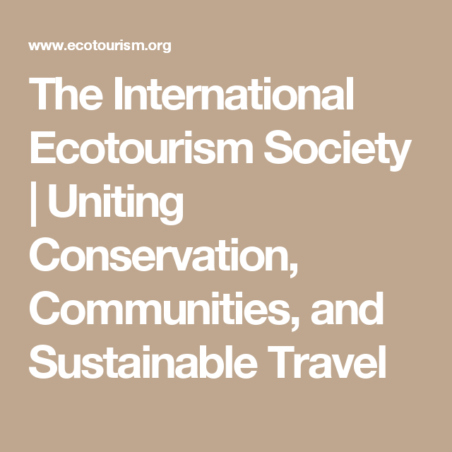 The International Ecotourism Society Uniting Conservation