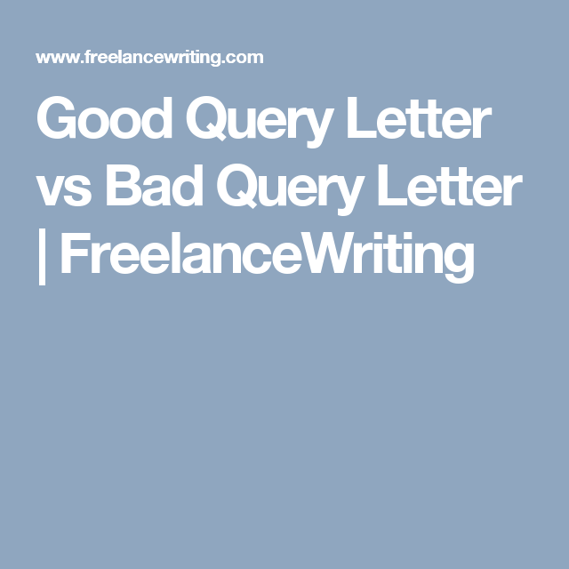 Good Query Letter Vs Bad Query Letter  Freelancewriting