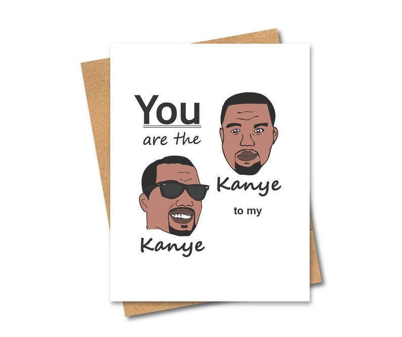 Bogo Sale Kanye West Card Any Occasion Funny Kanye West Card Kanye West Funny Etsy Humor