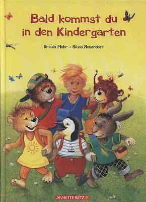 Ursula Muhr/ Silvio Neuendorf - Bald kommst du in den Kindergarten