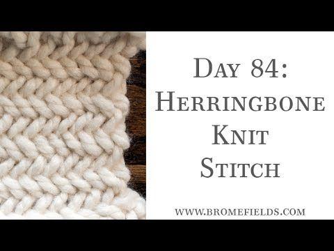 Day 84 Herringbone Knit Stitch 100daysofknitstitches Brome