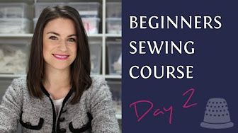 Beginners Sewing Course - Day 3 - Sewing Basics - YouTube