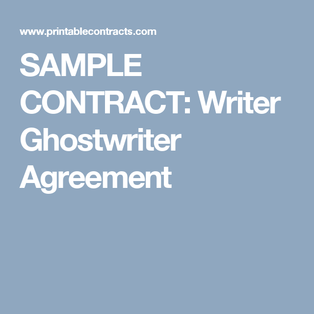 SAMPLE CONTRACT: Writer Ghostwriter Agreement | Work | Pinterest ...