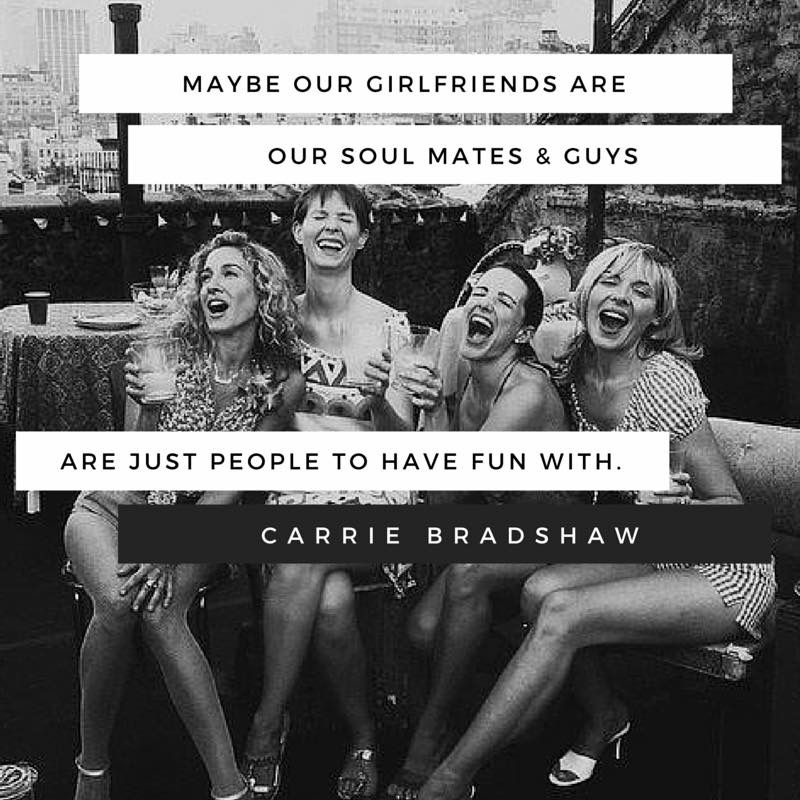 Sex And The Big apple Quotes Girlfriends Are Soulmates