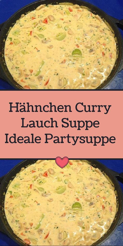 Hähnchen-Curry-Lauch-Suppe Ideale Partysuppe