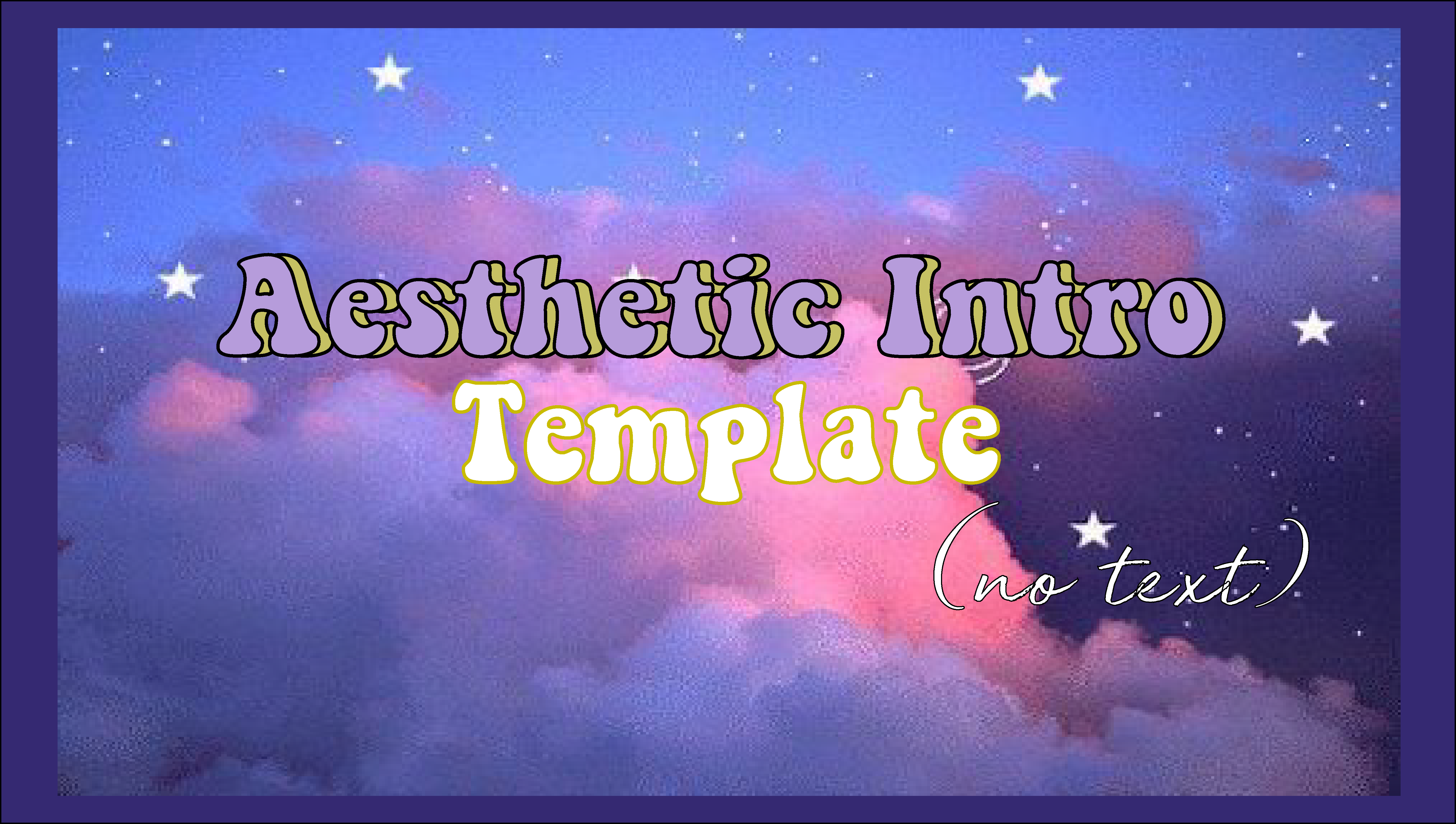 Aesthetic Intro Template No Text Free Download 3 Intros For
