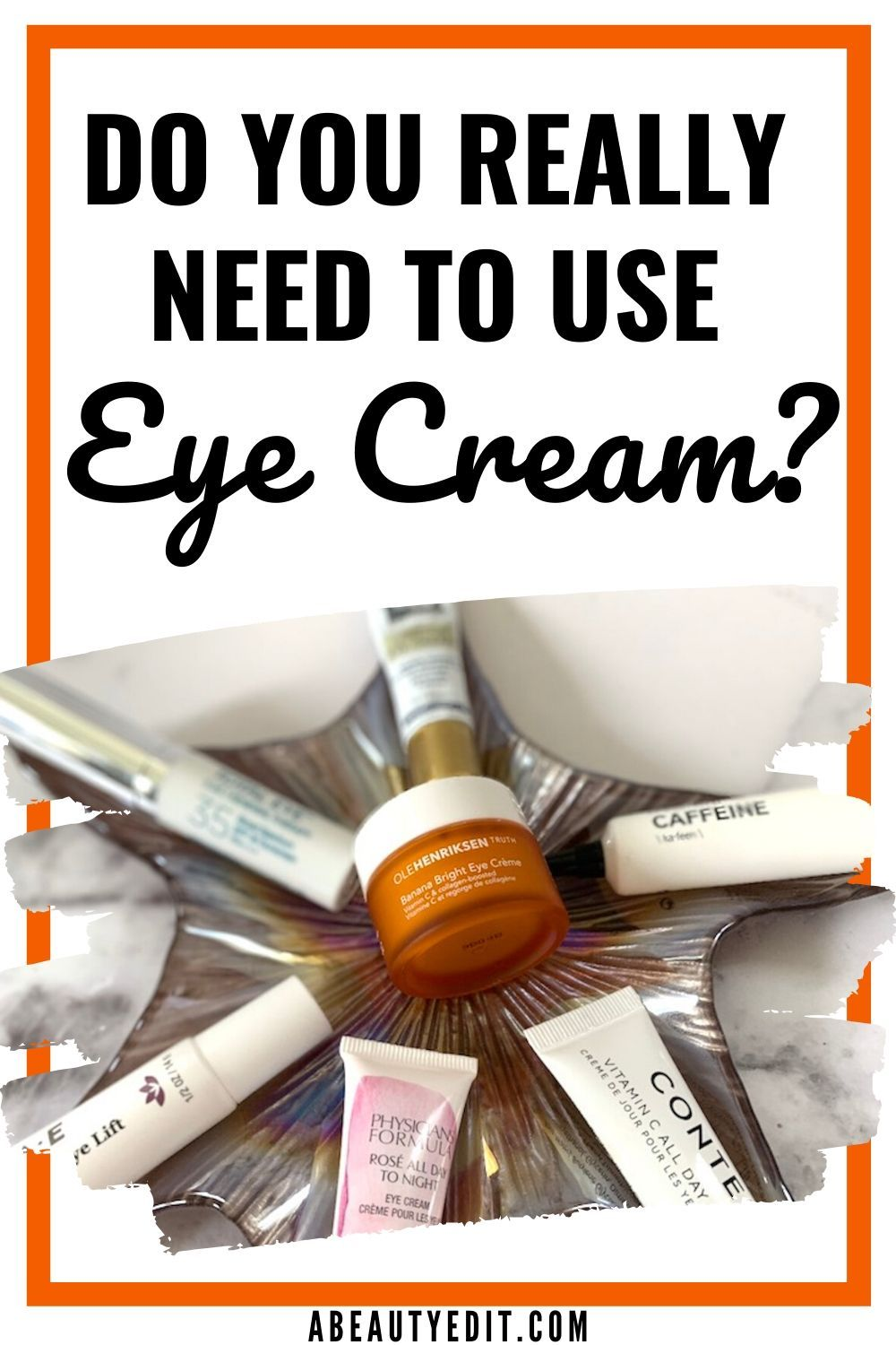 Do You Really Need An Eye Cream A Beauty Edit In 2020 Combination Skin Care Night Creme Anti Aging Skin Products