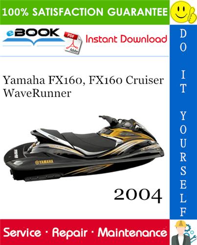 2004 Yamaha Fx160 Fx160 Cruiser Waverunner Service Repair Manual Waverunner Repair Manuals Yamaha