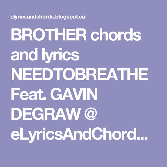 BROTHER chords and lyrics NEEDTOBREATHE Feat. GAVIN DEGRAW ...