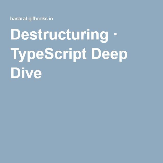 Destructuring Typescript Deep Dive Class Software Development Deep