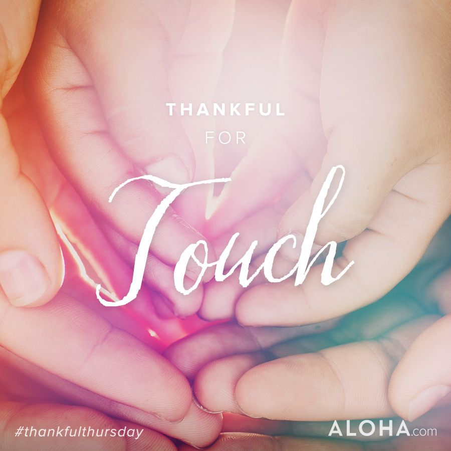 Today we're thankful for the gift of touch.  #thankfulthursday