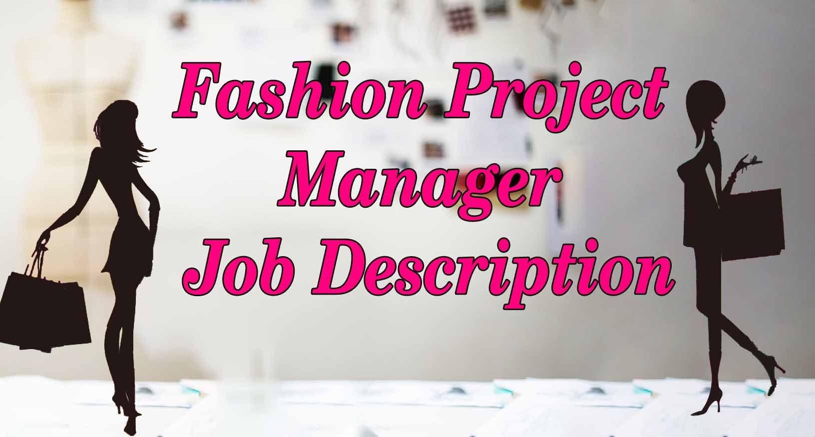 Fashion Project Manager Job Description Project