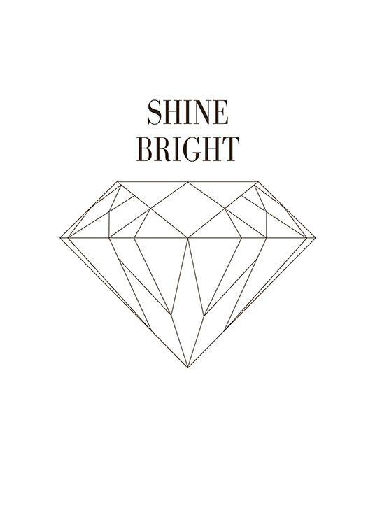 Juliste timantilla ja tekstillä shine bright mustavalkoisena.